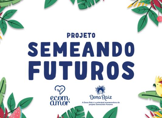 Projeto Semeando Futuros (2021-2022)